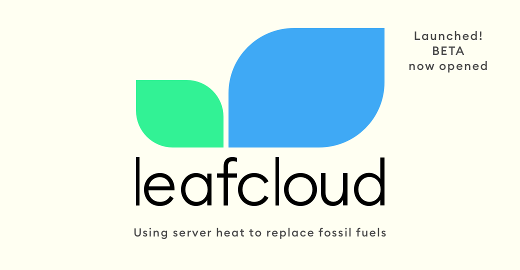 LeafCloud launches first truly green public cloud service which stops energy waste